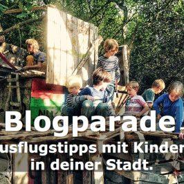 Blogparade: Ausflugstipps mit Kindern in deiner Stadt